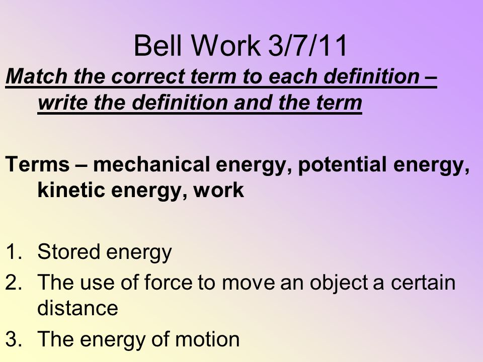 Bell Work 3/7/11 Match the correct term to each definition – write the definition and the term.