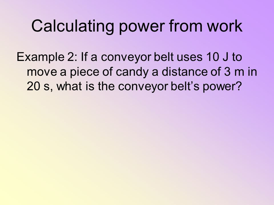 Calculating power from work