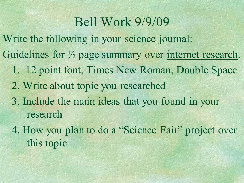 Bell Work 9/9/09 Write the following in your science journal: