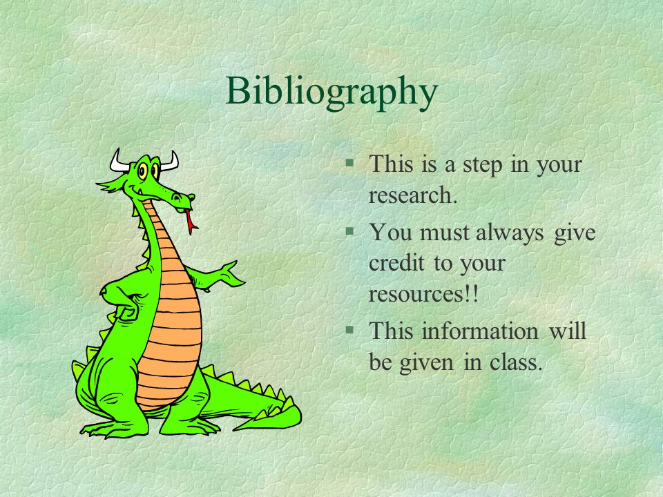 Bibliography This is a step in your research.