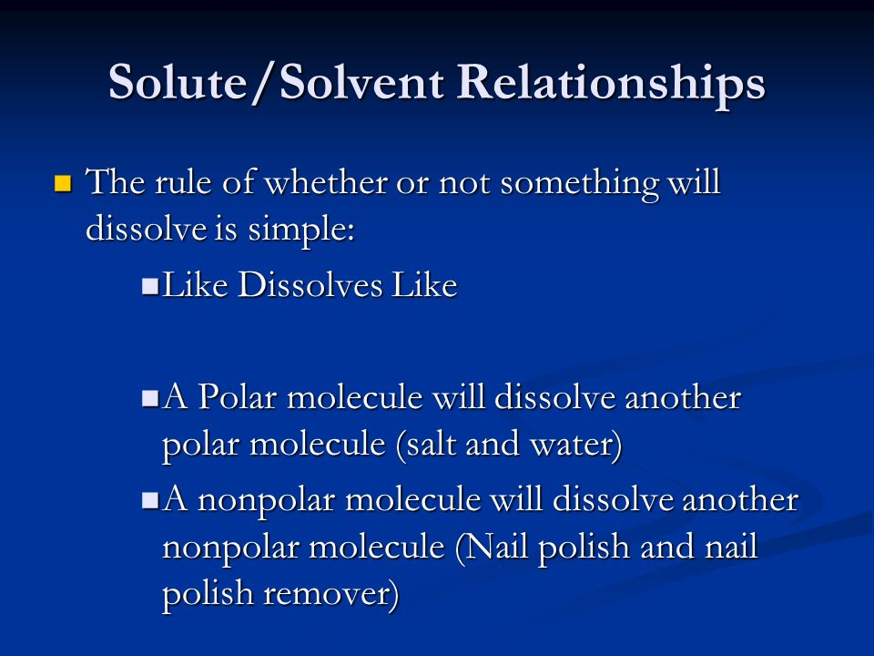 Solute/Solvent Relationships