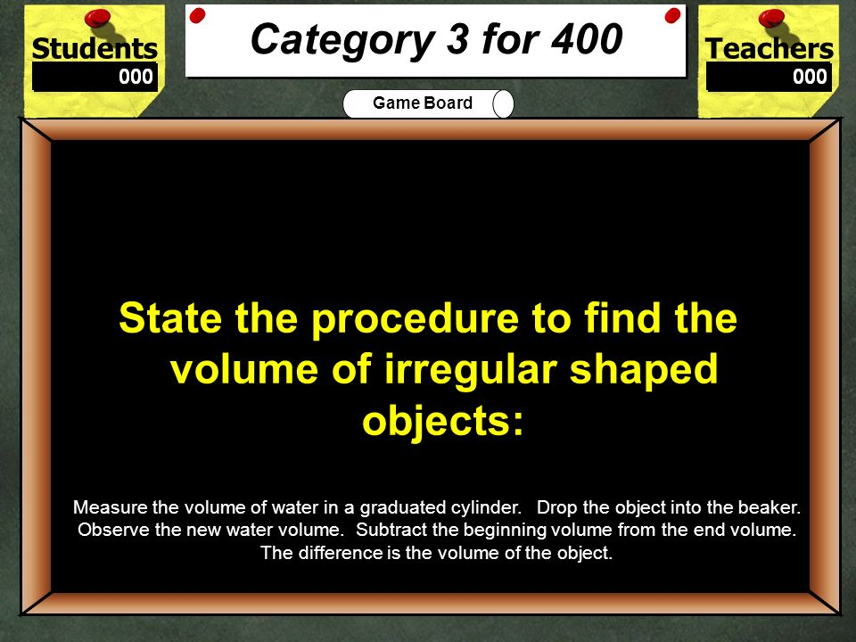 State the procedure to find the volume of irregular shaped objects: