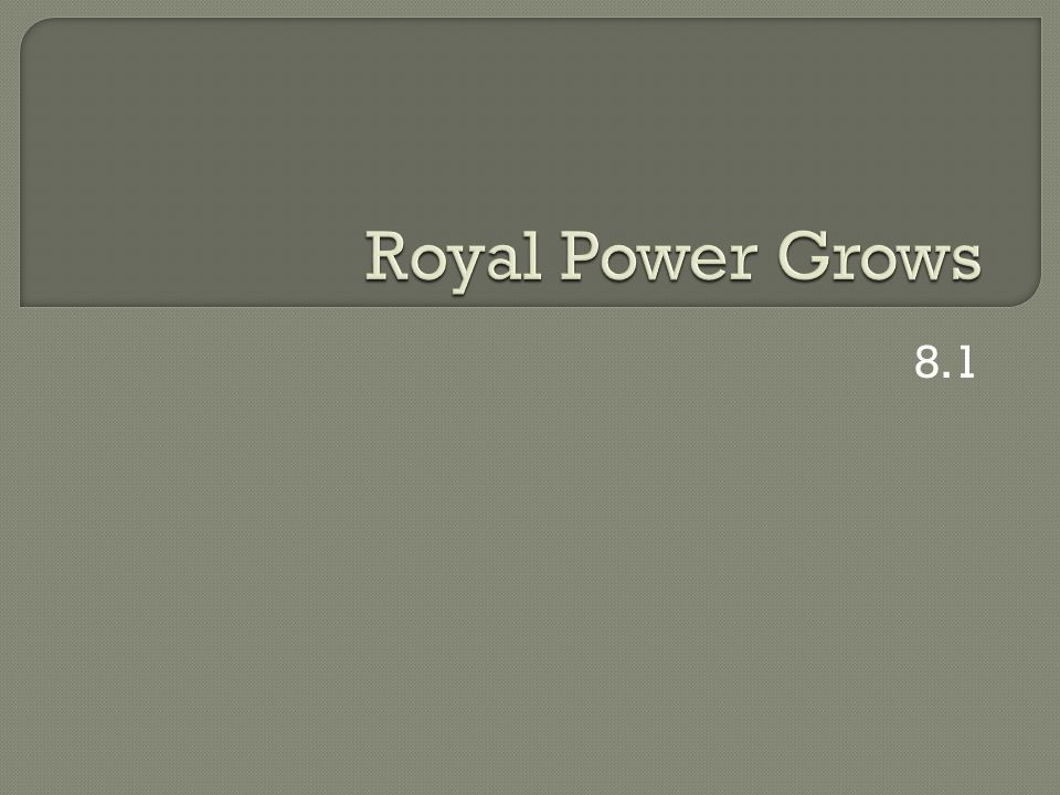 Royal Power Grows 8.1