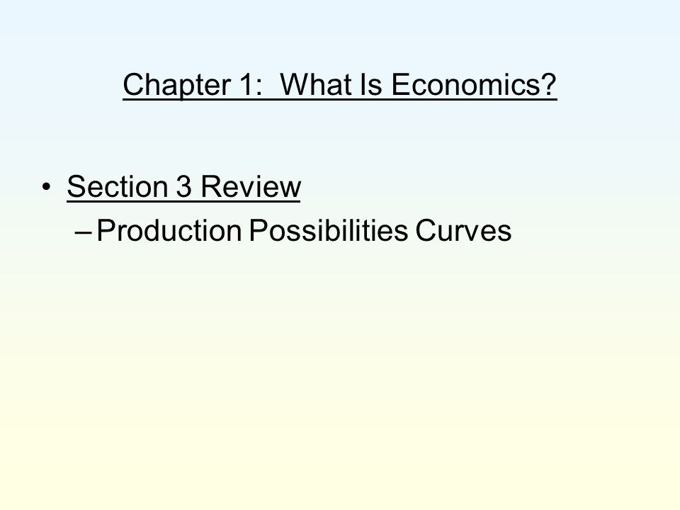 Chapter 1: What Is Economics