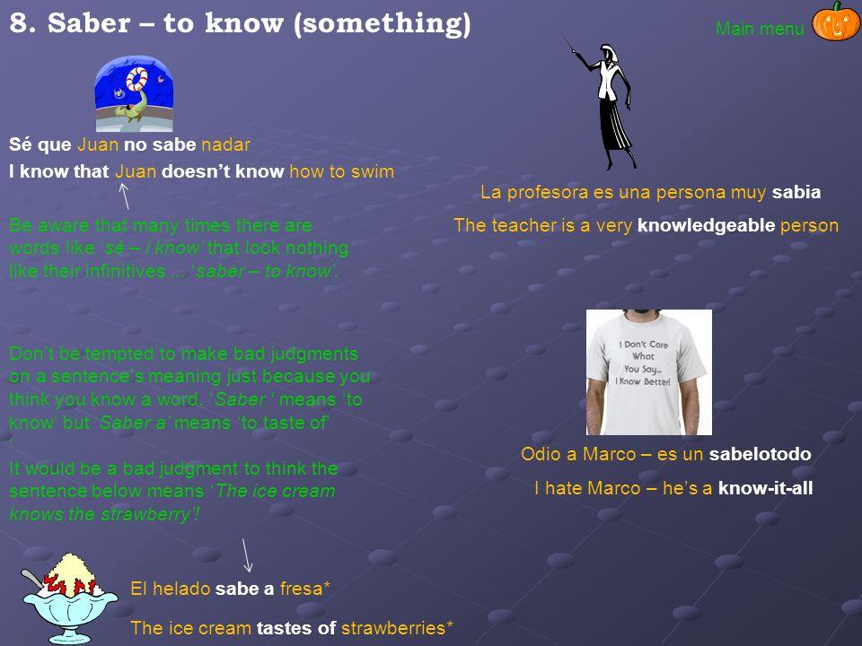 8. Saber – to know (something)