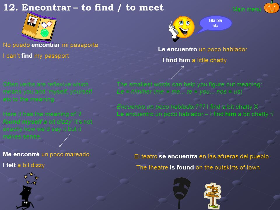 12. Encontrar – to find / to meet