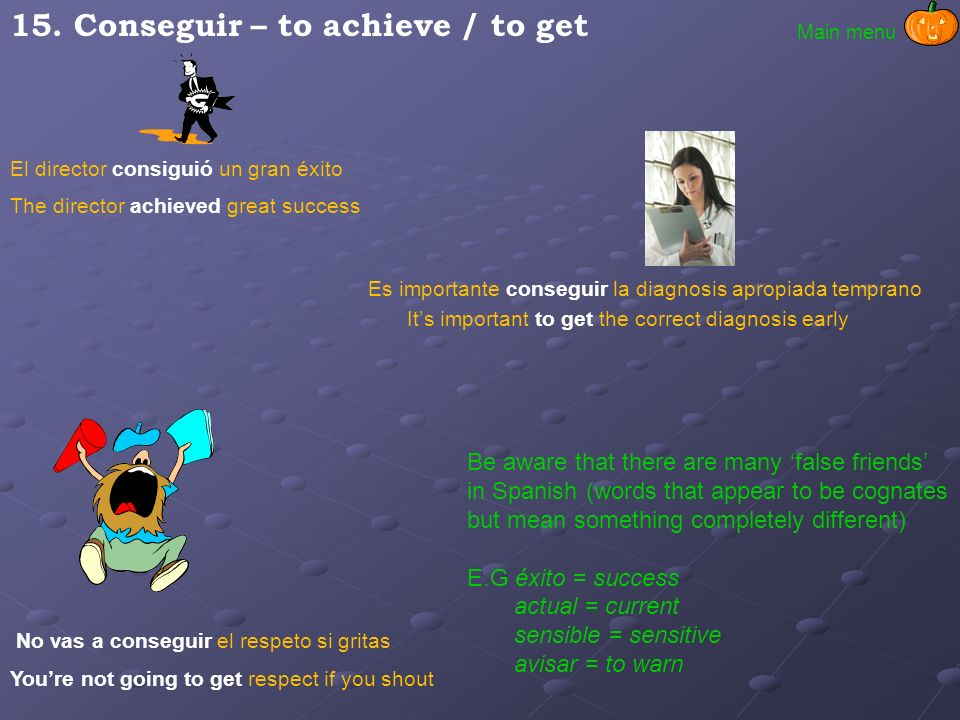 15. Conseguir – to achieve / to get