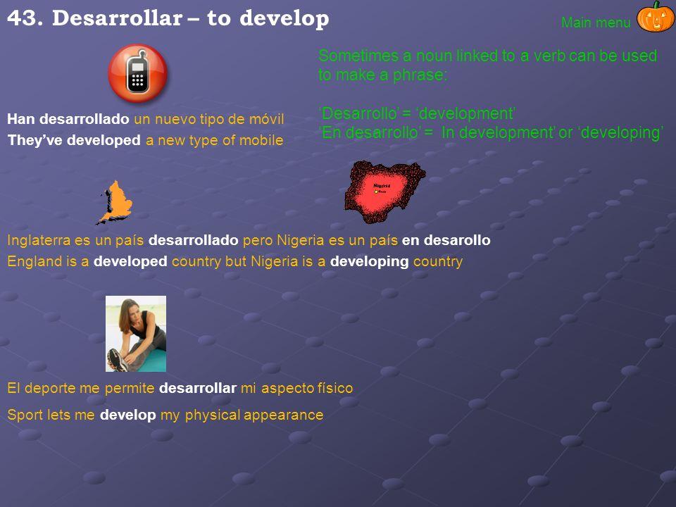43. Desarrollar – to develop