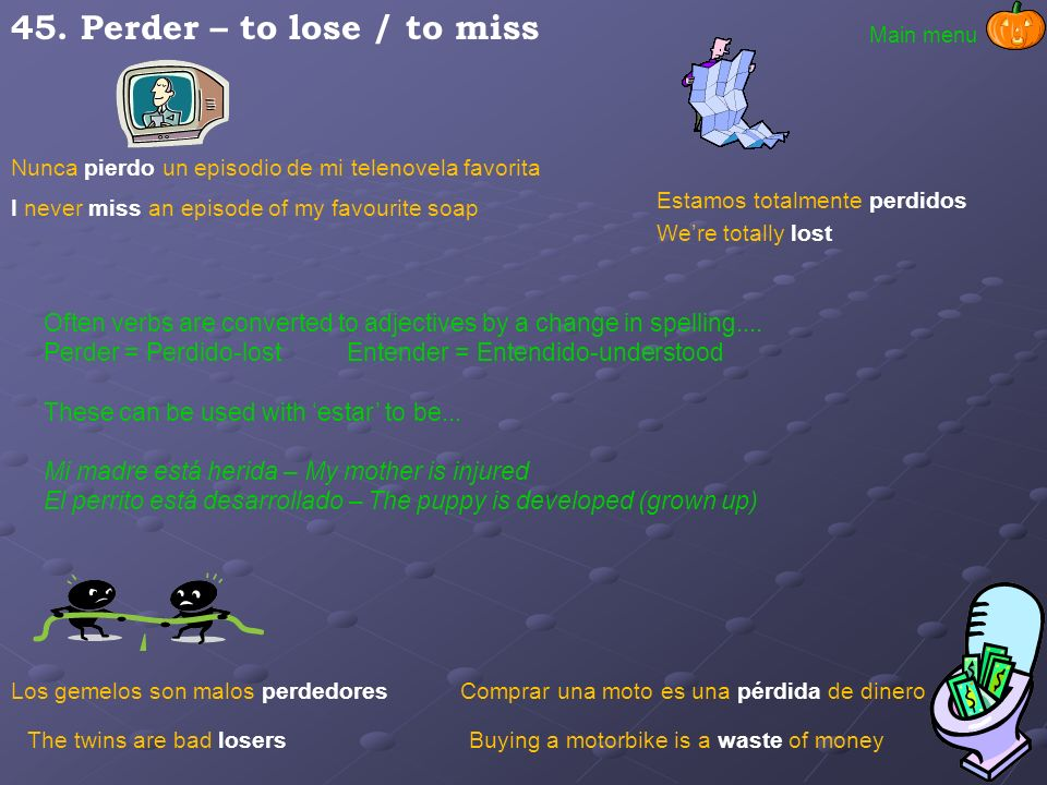 45. Perder – to lose / to miss