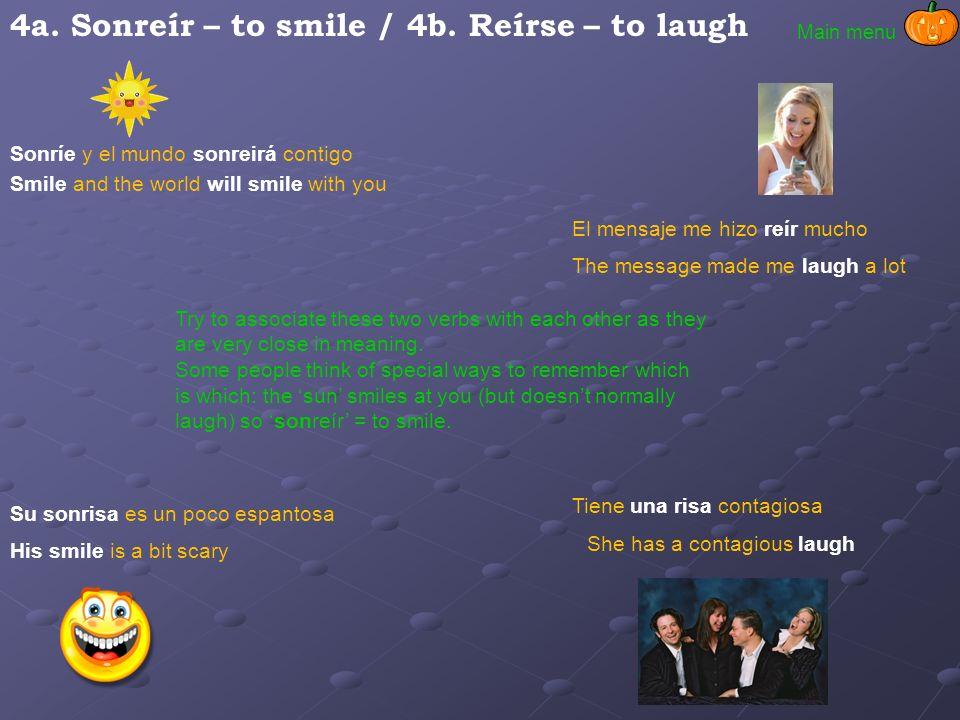 4a. Sonreír – to smile / 4b. Reírse – to laugh