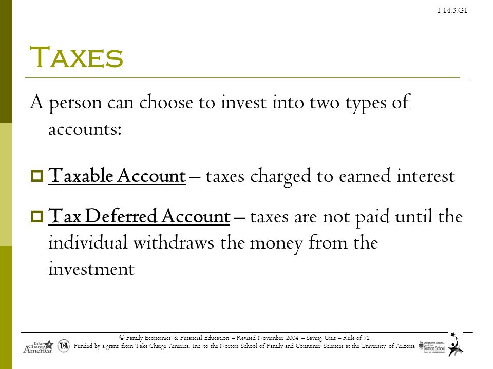 Taxes A person can choose to invest into two types of accounts: