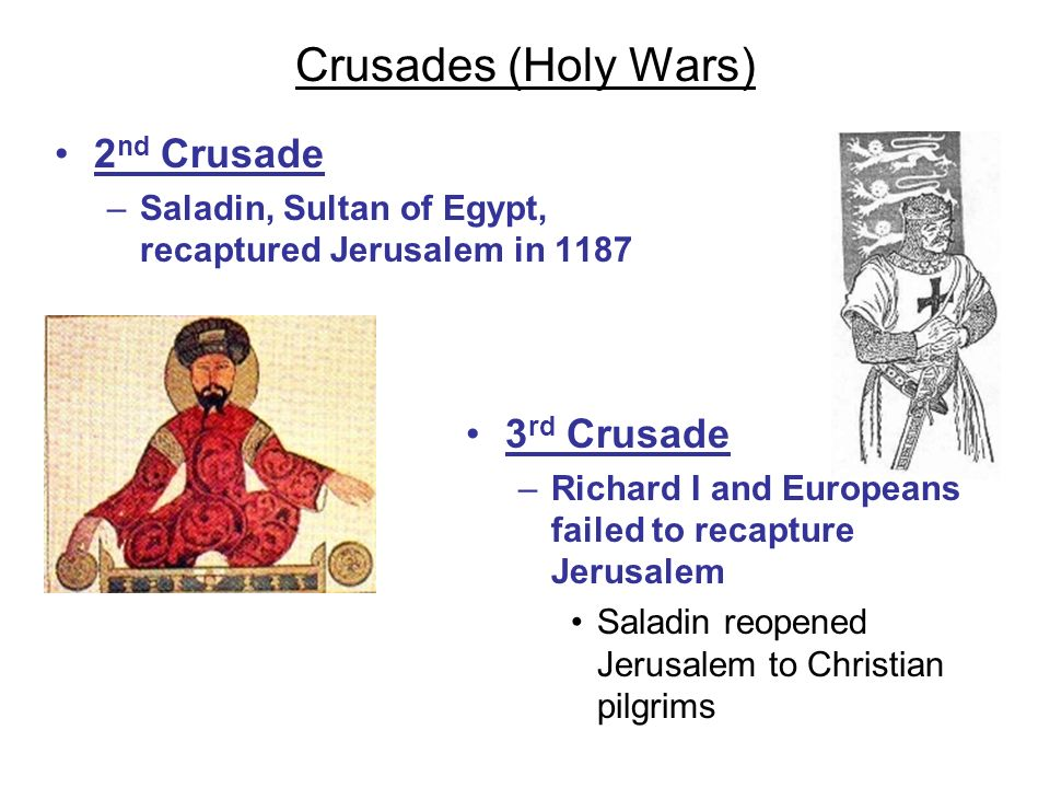 Crusades (Holy Wars) 2nd Crusade 3rd Crusade