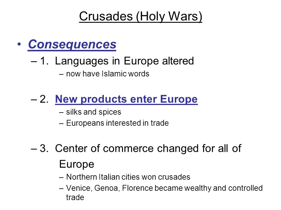 Crusades (Holy Wars) Consequences 1. Languages in Europe altered