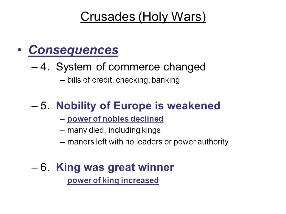 Crusades (Holy Wars) Consequences 4. System of commerce changed