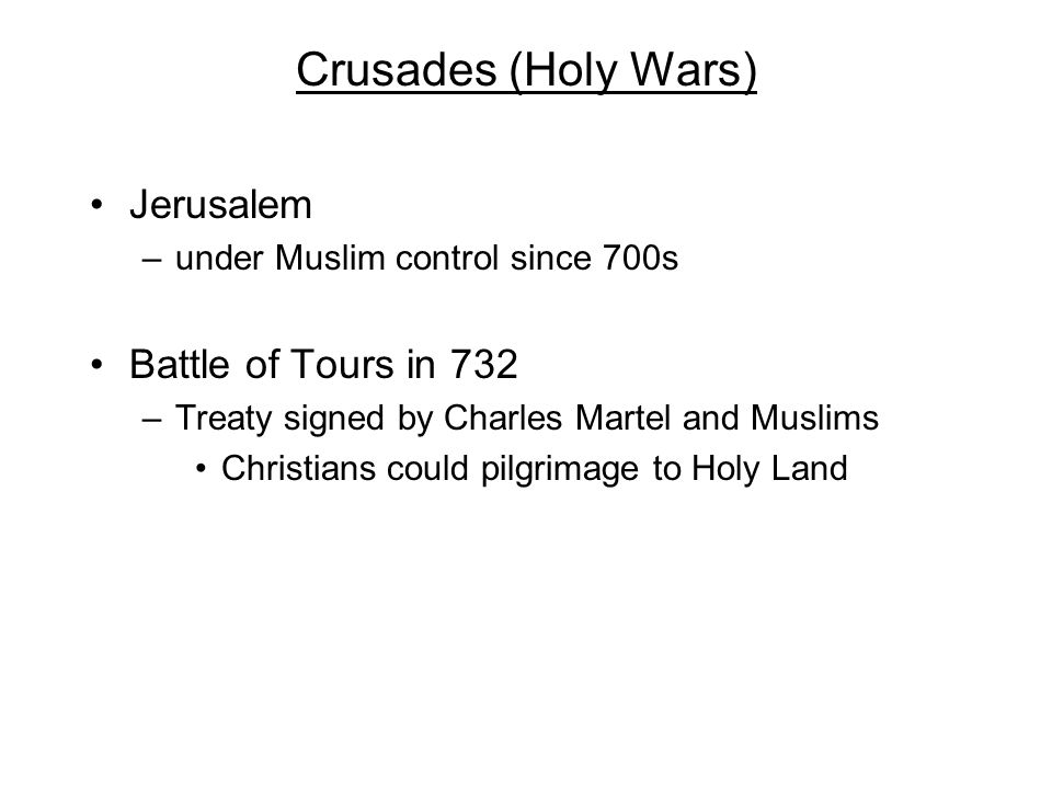 Crusades (Holy Wars) Jerusalem Battle of Tours in 732
