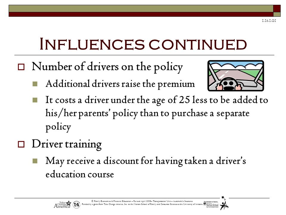 Influences continued Number of drivers on the policy Driver training
