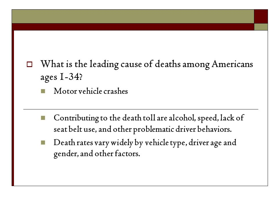 What is the leading cause of deaths among Americans ages 1-34