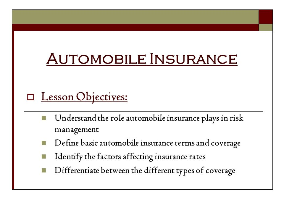 Automobile Insurance Lesson Objectives: