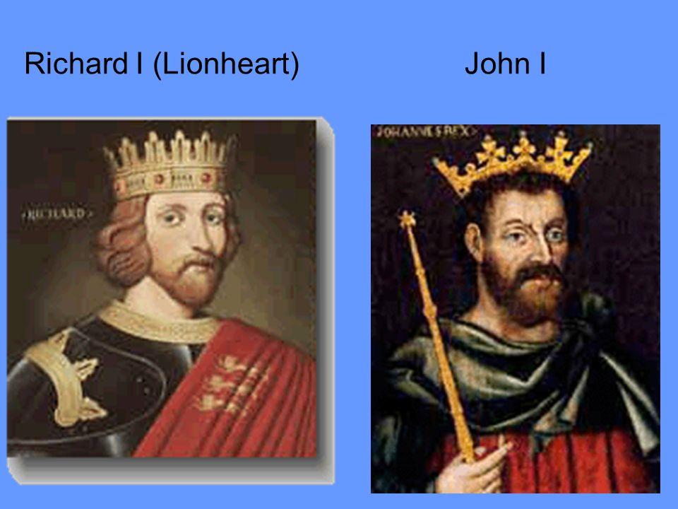 Richard I (Lionheart) John I