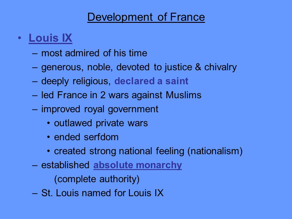 Development of France Louis IX most admired of his time