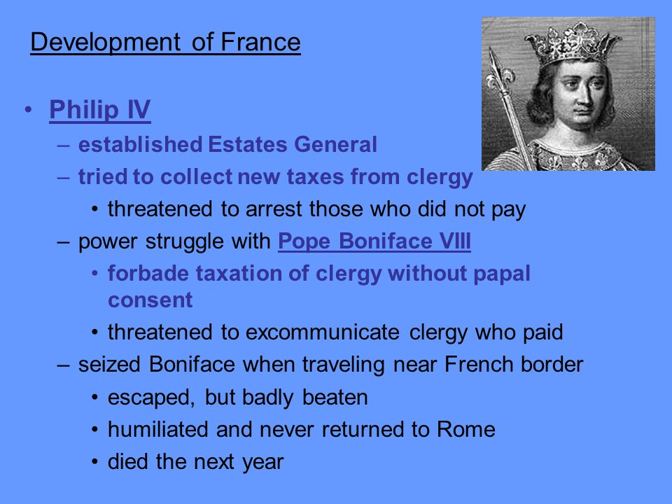 Development of France Philip IV established Estates General