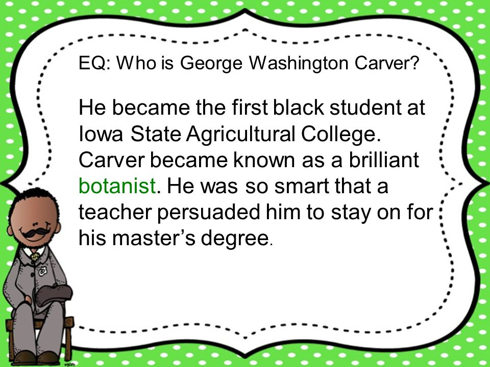 EQ: Who is George Washington Carver