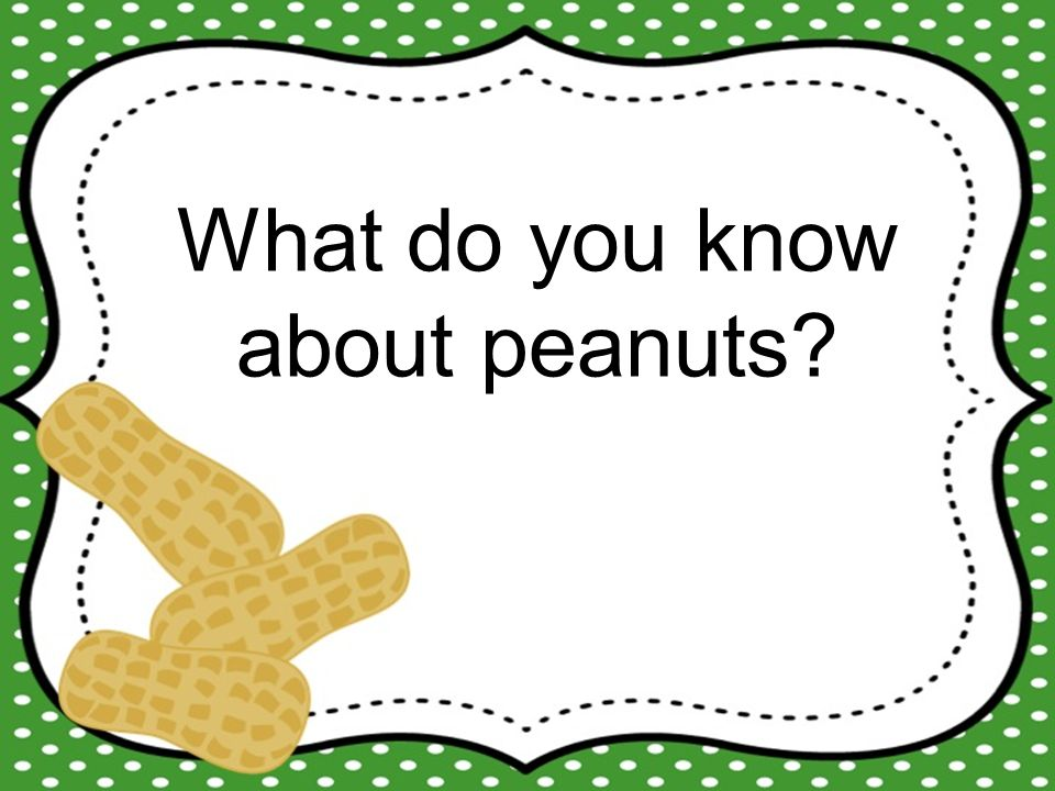 What do you know about peanuts