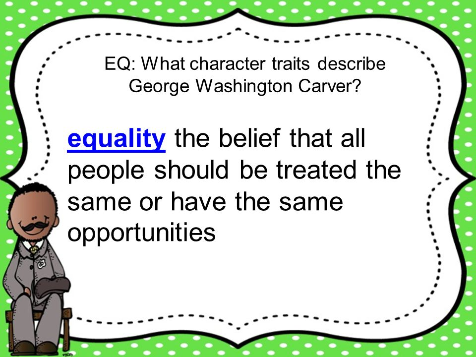 EQ: What character traits describe