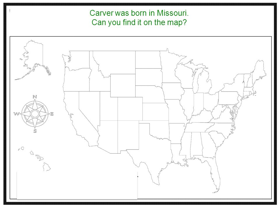Carver was born in Missouri. Can you find it on the map