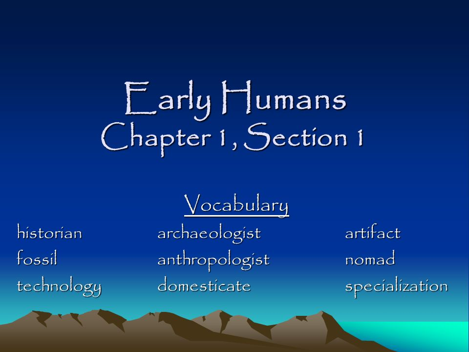 Early Humans Chapter 1, Section 1