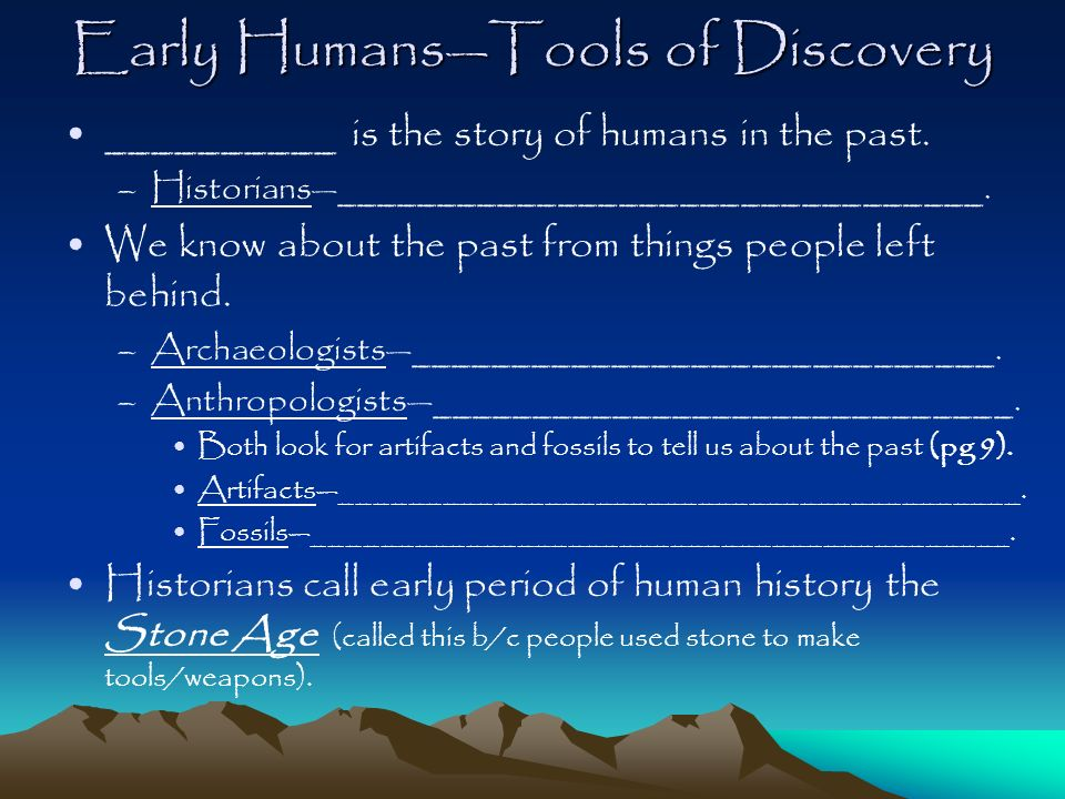 Early Humans—Tools of Discovery
