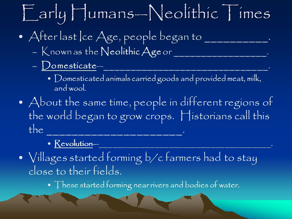 Early Humans—Neolithic Times