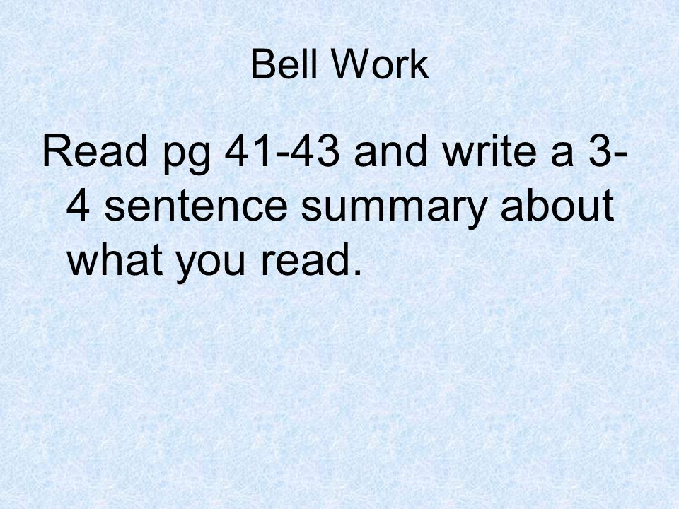 Read pg 41-43 and write a 3-4 sentence summary about what you read.