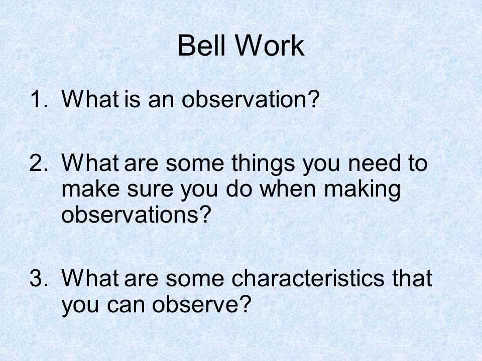 Bell Work What is an observation