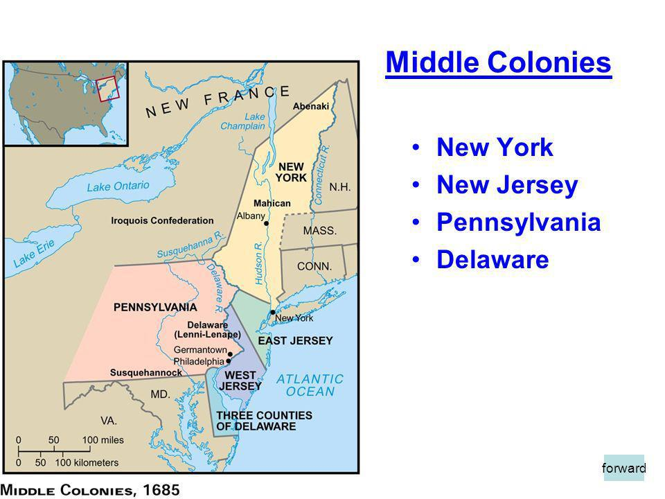 Middle Colonies New York New Jersey Pennsylvania Delaware forward
