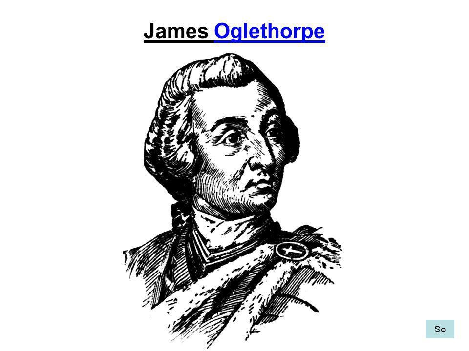 James Oglethorpe So