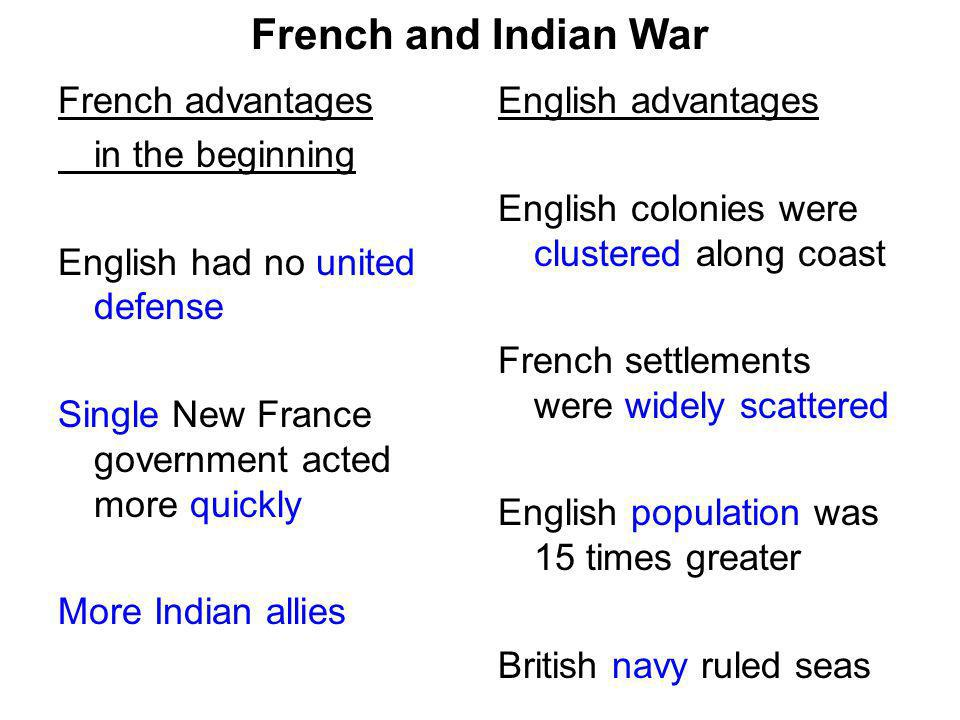 French and Indian War French advantages in the beginning