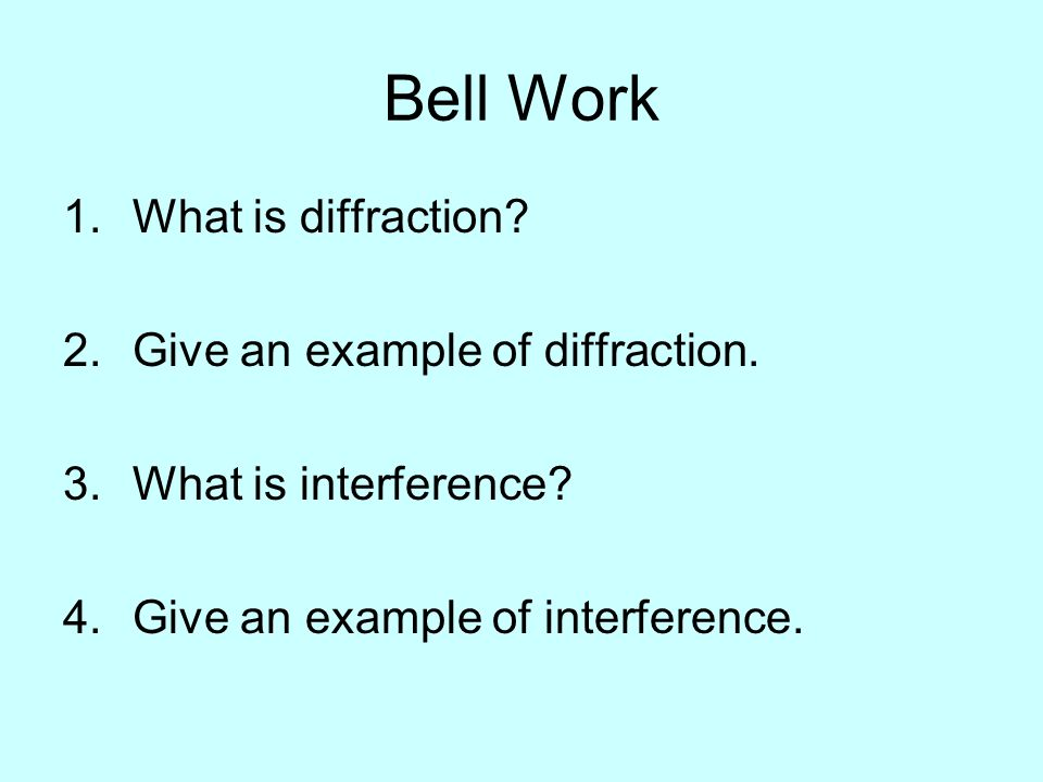 Bell Work What is diffraction Give an example of diffraction.