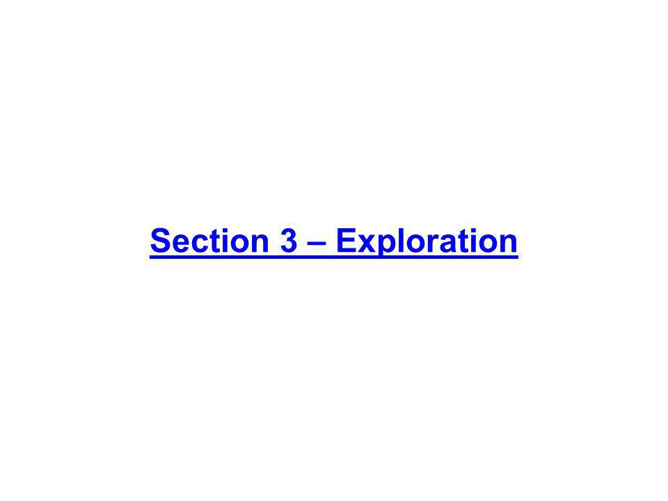 Section 3 – Exploration