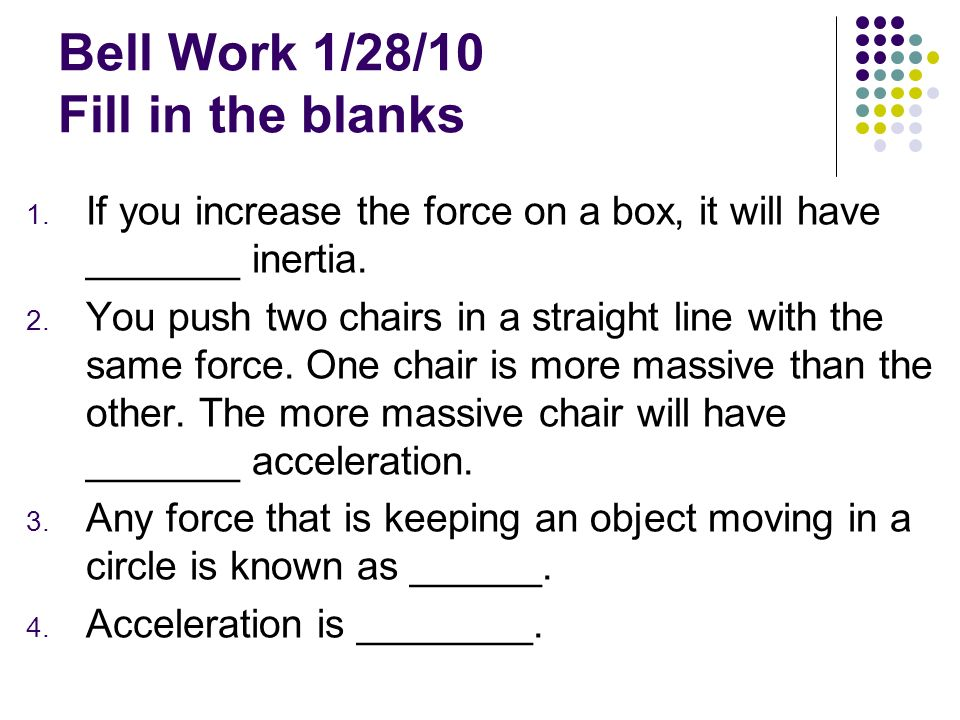 Bell Work 1/28/10 Fill in the blanks