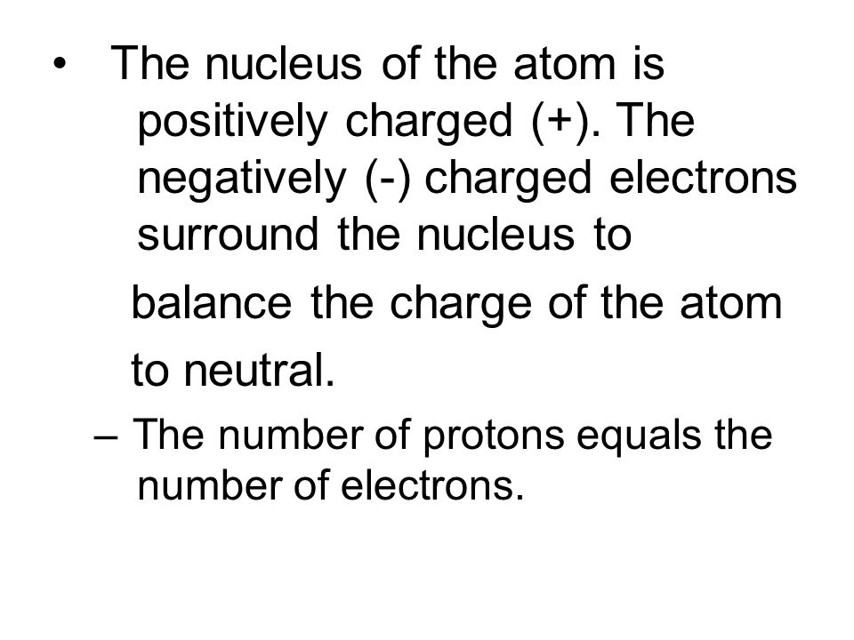 balance the charge of the atom to neutral.