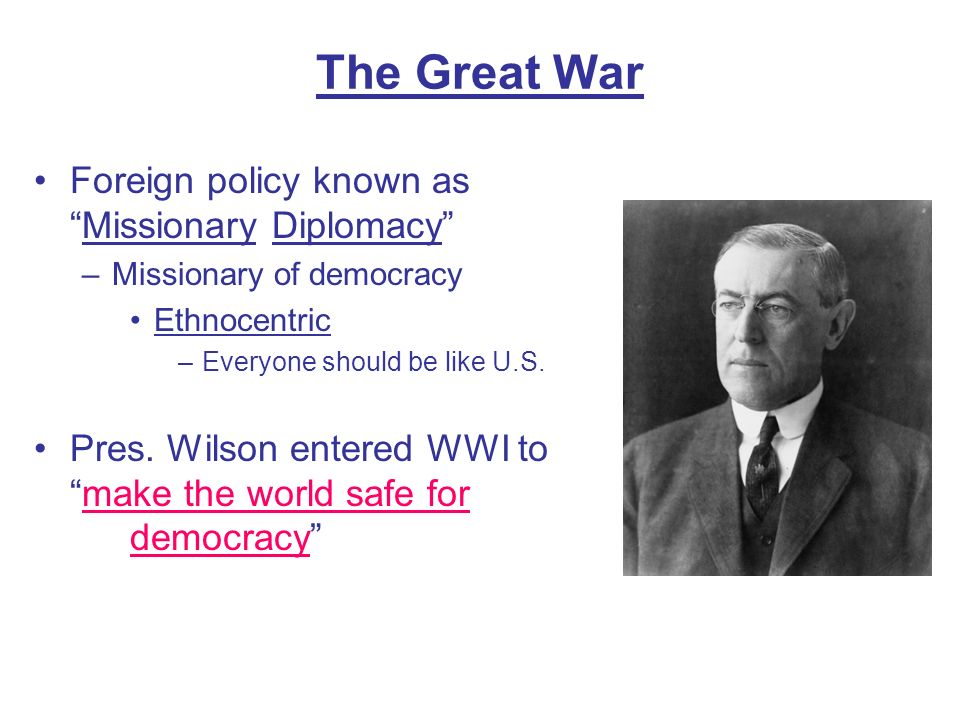 The Great War Foreign policy known as Missionary Diplomacy