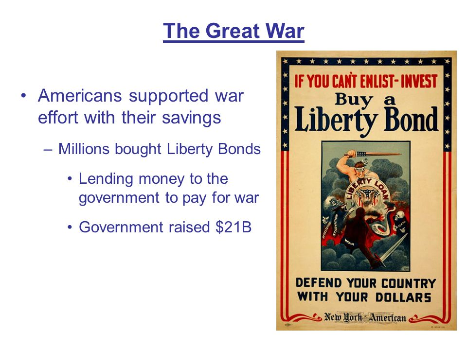 The Great War Americans supported war effort with their savings