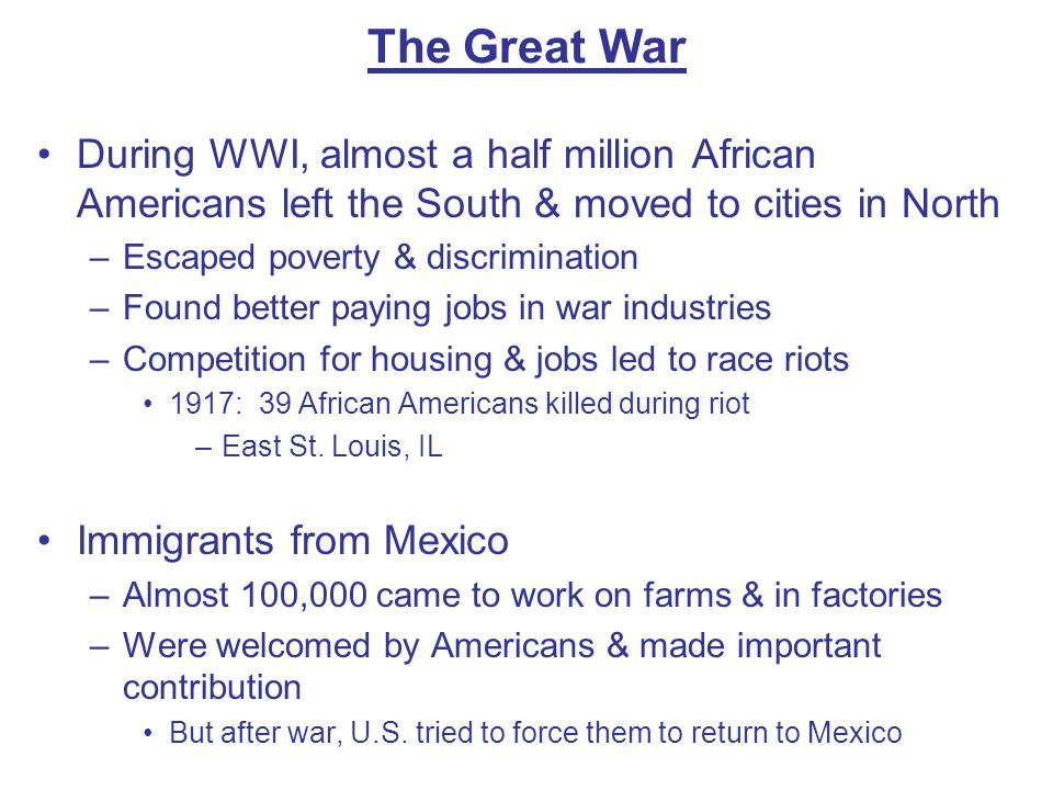 The Great War During WWI, almost a half million African Americans left the South & moved to cities in North.