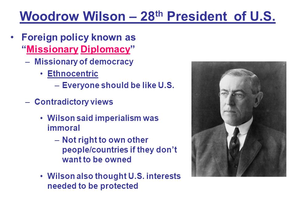 Woodrow Wilson – 28th President of U.S.