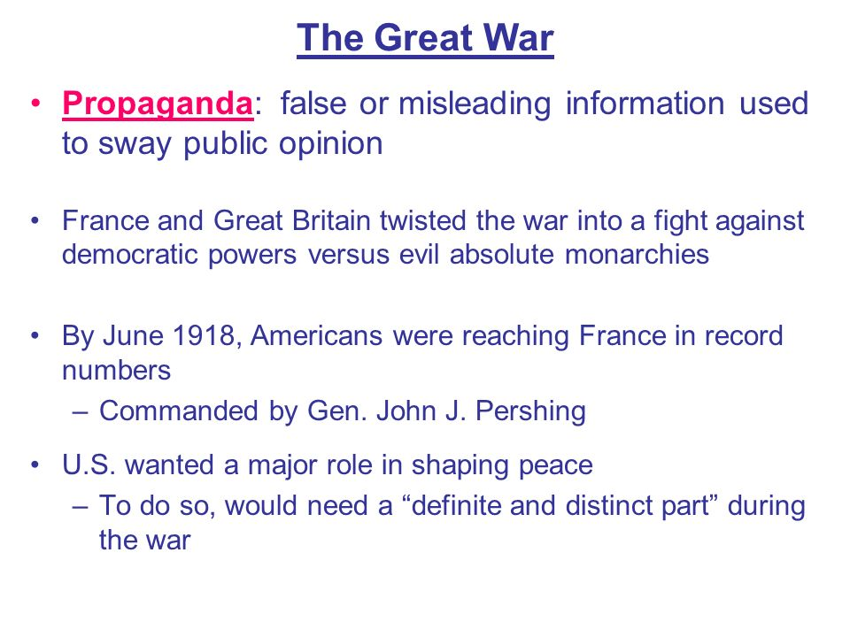 The Great War Propaganda: false or misleading information used to sway public opinion.