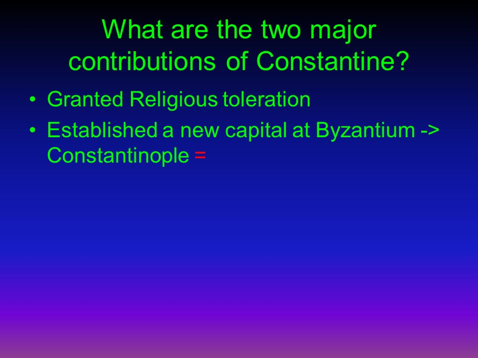 What are the two major contributions of Constantine