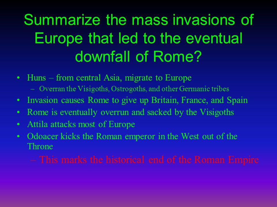 Summarize the mass invasions of Europe that led to the eventual downfall of Rome