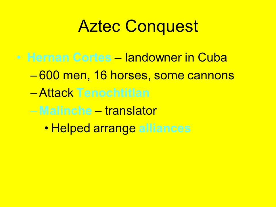 Aztec Conquest Hernan Cortes – landowner in Cuba