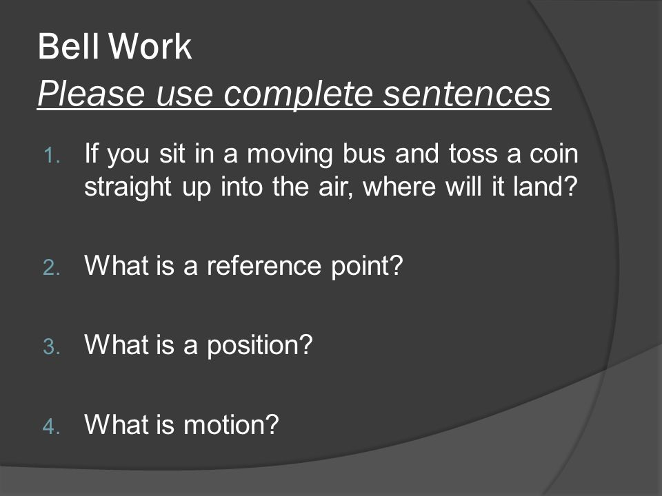 Bell Work Please use complete sentences